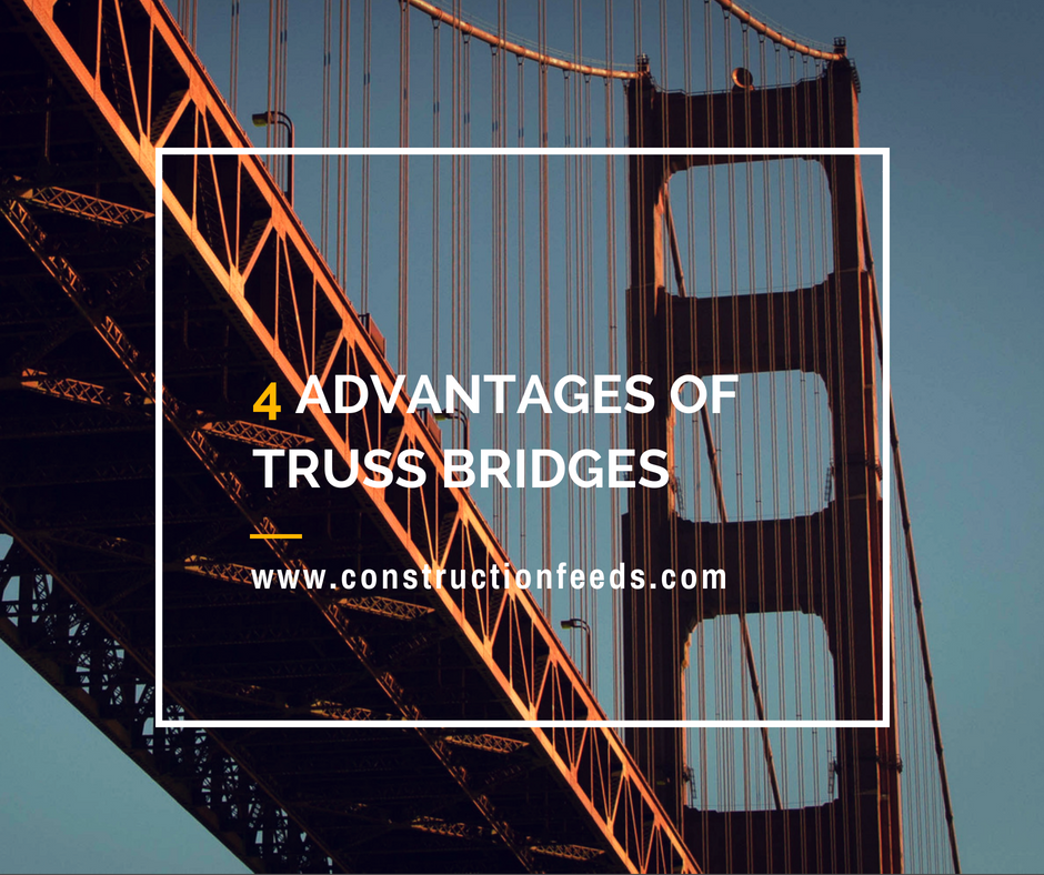 4 advantages of truss bridges